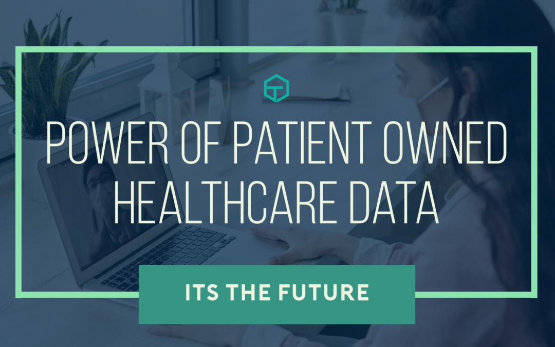 Power of Patient Owned Healthcare Data