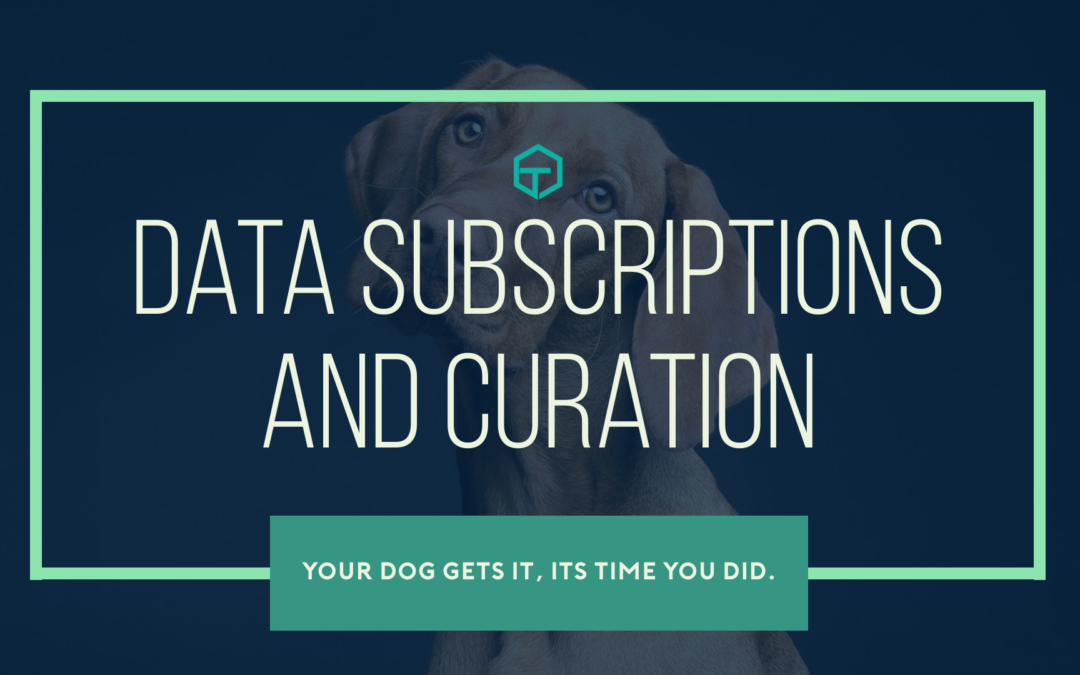 Data Subscriptions and Curation