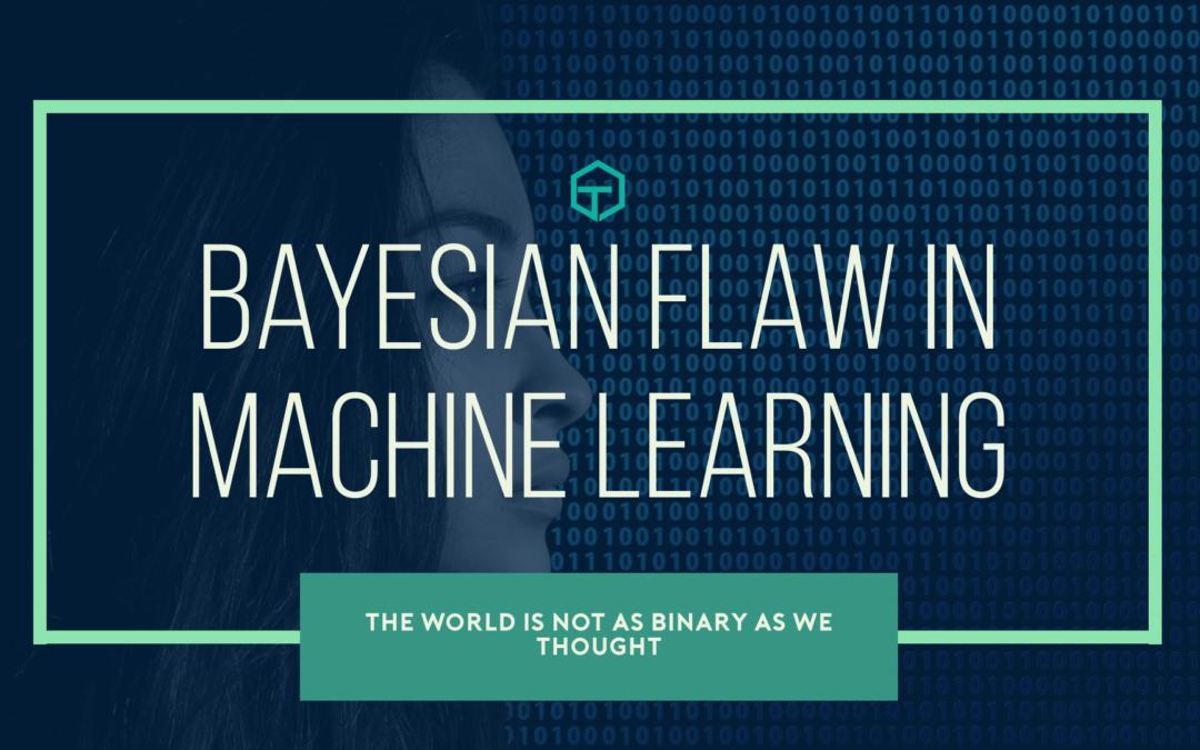 Bayesian Flaw in Machine Learning